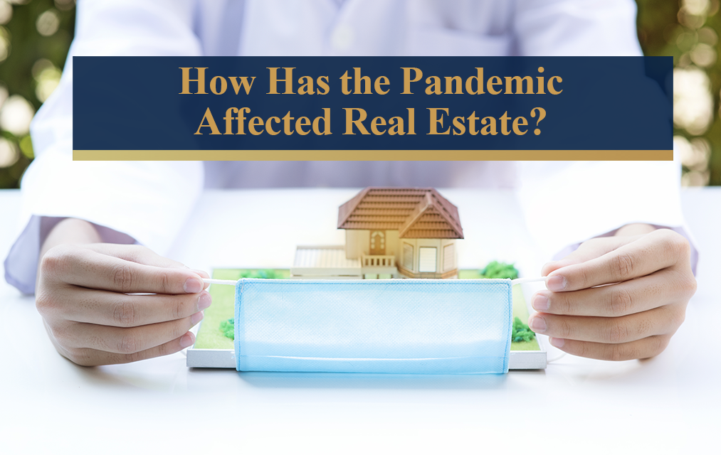 How Has The Pandemic Affected Real Estate