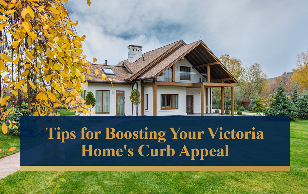 tips for boosting your victoria home's curb appeal