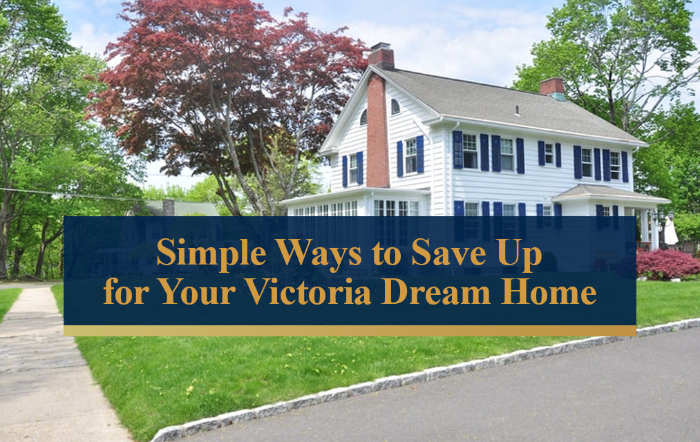 Simple ways to save up for your Victoria dream home